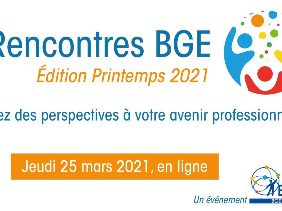 Rencontres BGE - Printemps 2021- 25 mars 2021